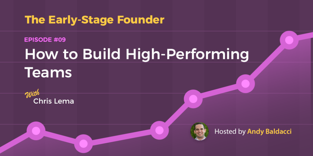 Chris Lema on How to Build High-Performing Teams