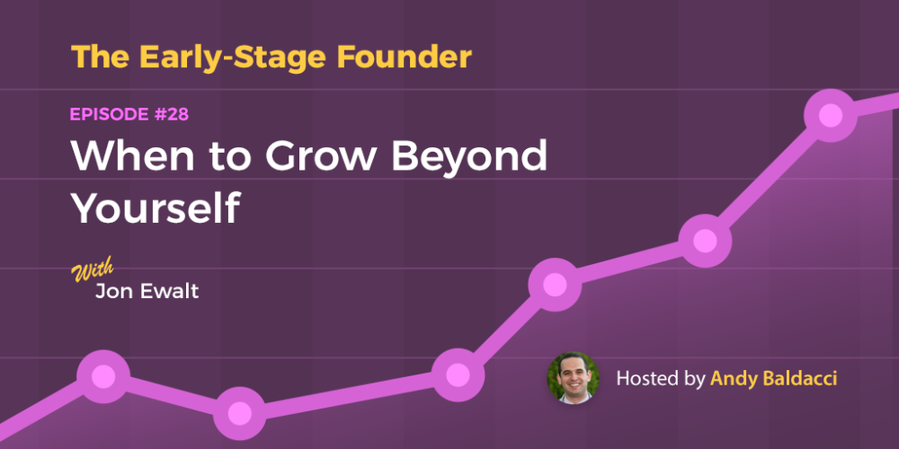 Jon Ewalt on When to Grow Beyond Yourself