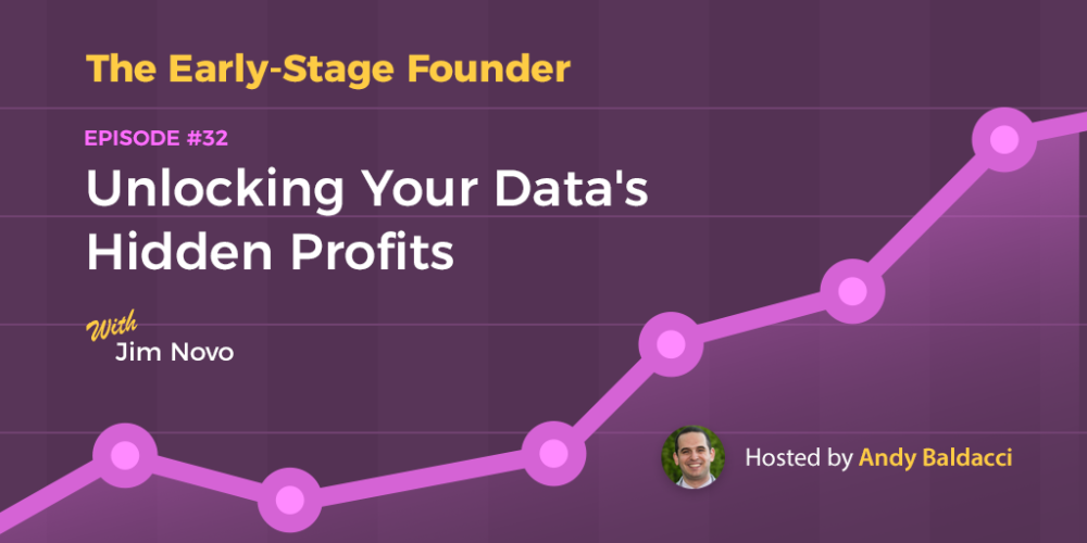 Jim Novo on Unlocking Your Data's Hidden Profits