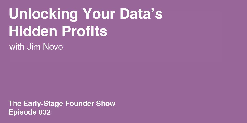 Jim Novo on Unlocking Your Data's Hidden Profits