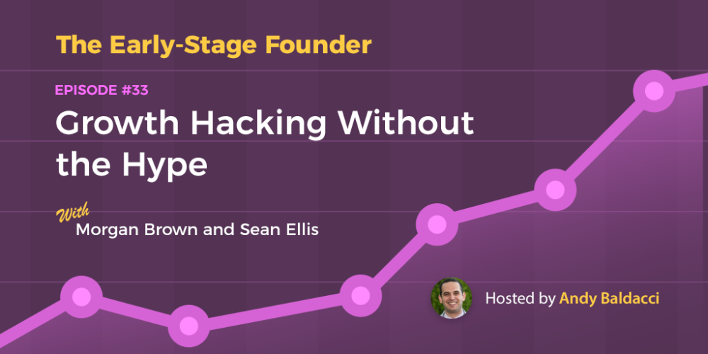 Morgan Brown and Sean Ellis on Growth Hacking Without the Hype