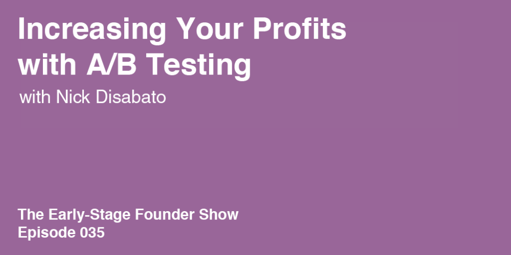 Nick Disabato on Increasing Your Profits with A/B Testing