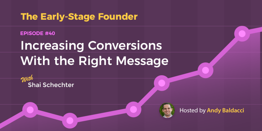 Shai Schechter on Increasing Conversions With the Right Message