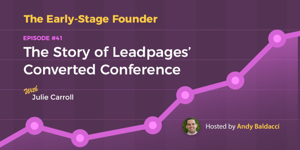 Julie Carroll on The Story of Leadpages' Converted Conference