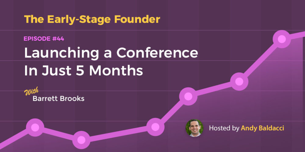 Barrett Brooks on Launching a Conference in Just 5 Months