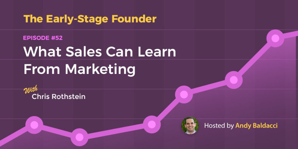 Chris Rothstein on What Sales Can Learn From Marketing