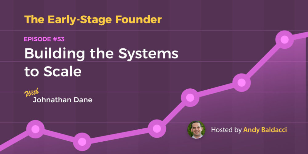 Johnathan Dane on Building the Systems to Scale