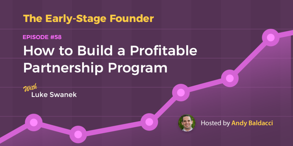 Luke Swanek on How to Build a Profitable Partnership Program