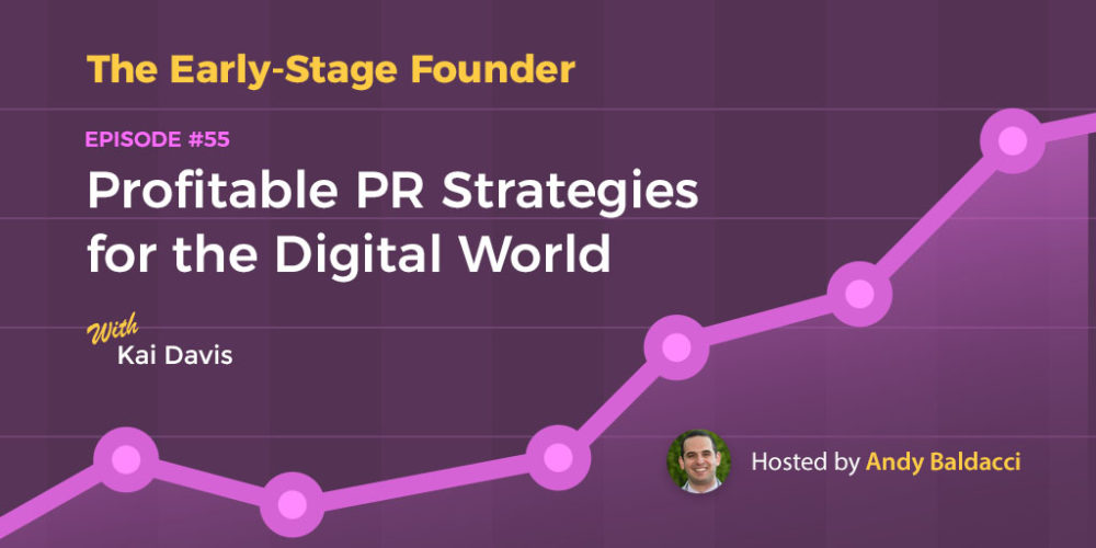 Kai Davis on Profitable PR Strategies for the Digital World