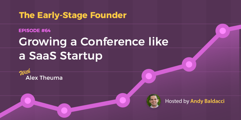 Alex Theuma on Growing a Conference like a SaaS Startup
