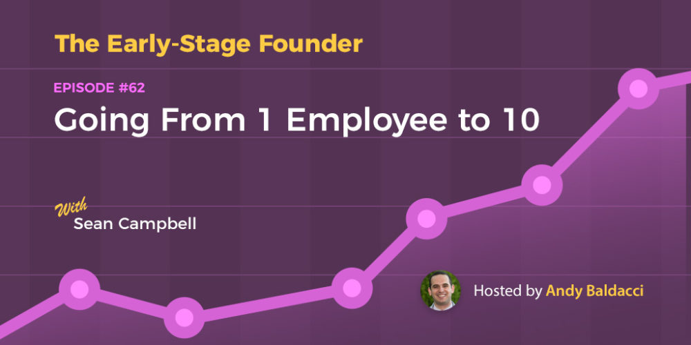 Sean Campbell on Going From 1 Employee to 10