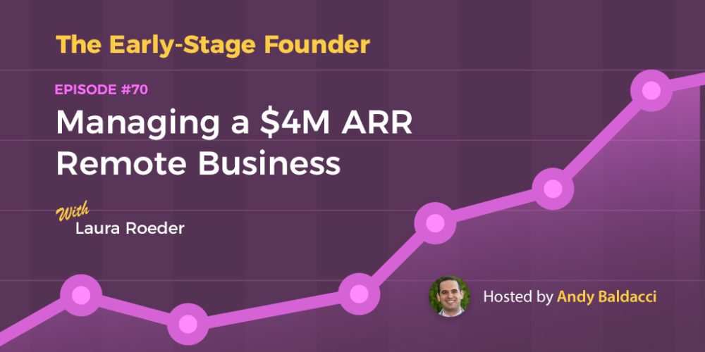 Laura Roeder on Managing a $4M ARR Remote Business
