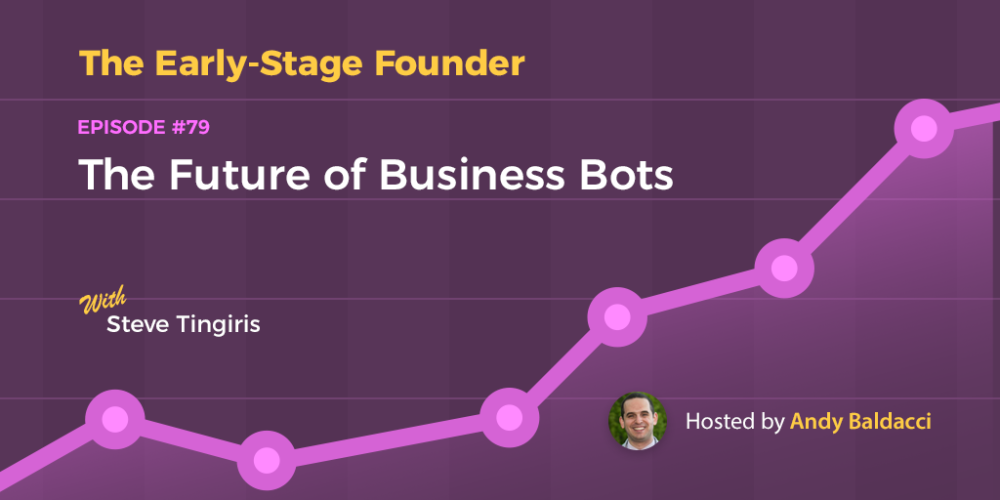 Steve Tingiris on The Future of Business Bots