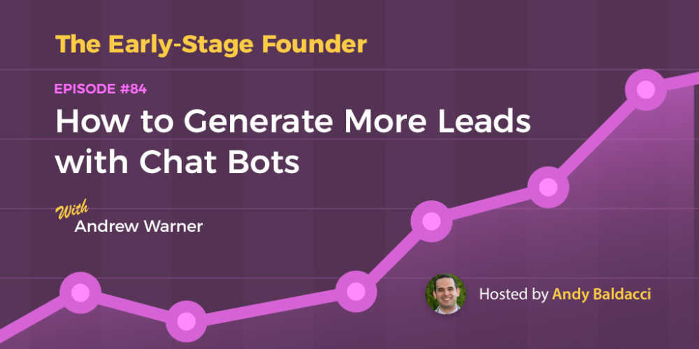 Andrew Warner on How to Generate More Leads with Chat Bots